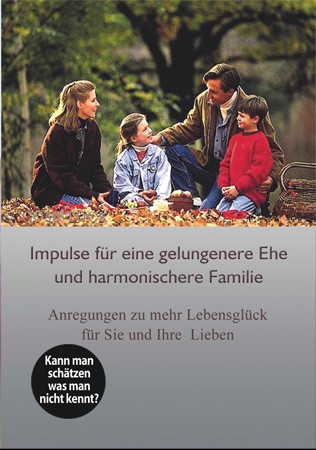 Impulse für eine gelungene Ehe und harmonische Familie
