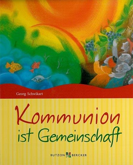 Kommunion ist Gemeinschaft