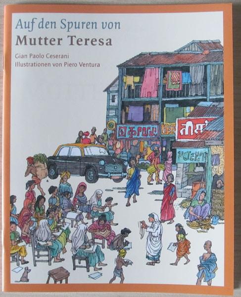 Auf den Spuren von Mutter Teresa