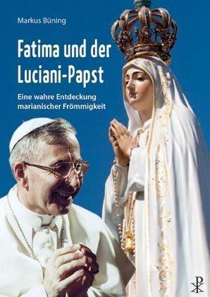Fatima und der Luciani-Papst