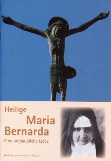 Unglaubl. Liebe-M.Bernarda