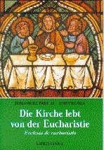 Kirche lebt von der Eucharistie