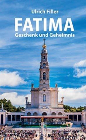 Fatima - Geschenk & Geheimnis