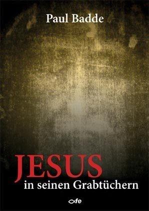 Jesus in seinen Grabtüchern