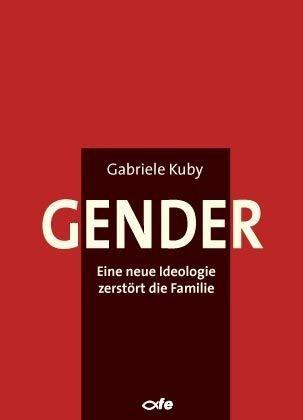 Gender, eine Ideologie ...