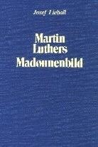M. Luthers Madonnenbild