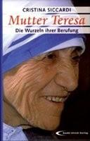Mutter Teresa - Wurzel ihrer Berufung