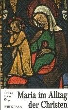 Maria im Alltag d.Christen