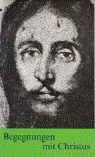 Begegnungen mit Christus