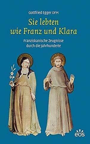 Sie lebten wie Franz und Klara