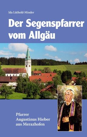 Der Segenspfarrer v.Allgäu