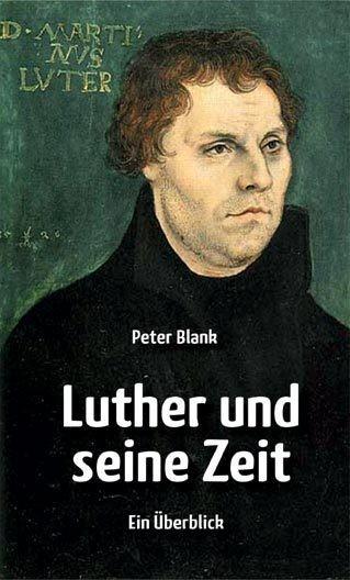 Luther und seine Zeit