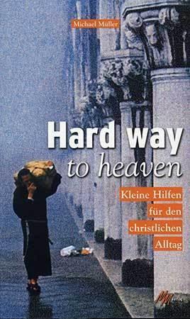 Hard way to heaven